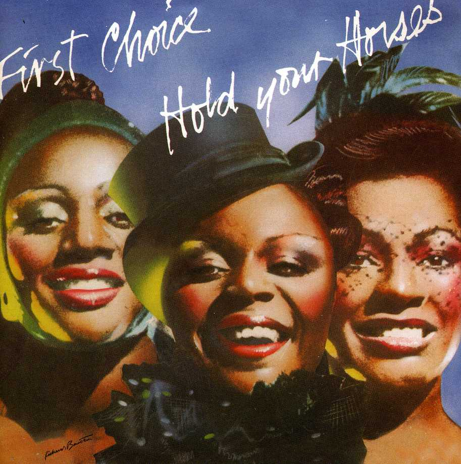 First Choice Hold Your Horses Big Break Records The