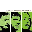 Saint_Etienne_-_Good_Humor