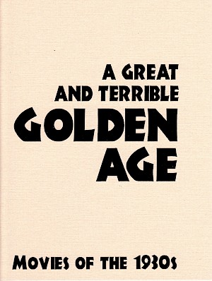 a_great_and_terrible_golden_age_movies_of_the_1930s_zine.300x0