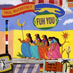 "This Is NOT A) Song Of The Day: Paul McCartney, ""Fuh You"